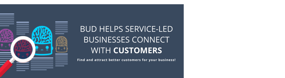 Bud helps service-led businesses connect with customers